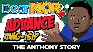 "#DearMOR: ""Advance Mag-Isip"" The Anthony Story 07-16-18"