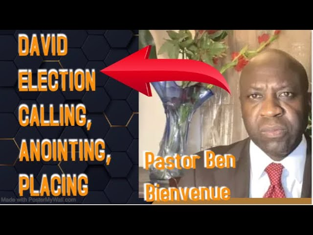 David: Election, calling, anointing, placing,