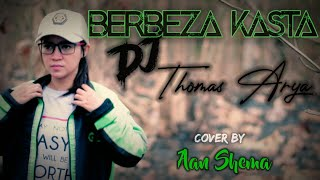 Download BERBEZA KASTA DJ - THOMAS ARYA Cover By Aan Shema