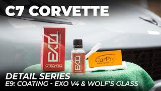 Corvette Detail Series: E9 - Gtechniq EXO V4, Wolf's Glass Sealant Application & Wrap Up