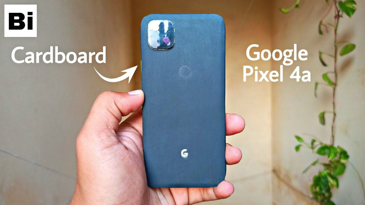 How To Make Google Pixel 4a From Cardboard