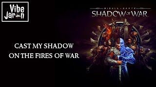 Shadow of War - Fires of War (Lyrics) Middle-earth | True Ending Song | Main Theme Song | OST