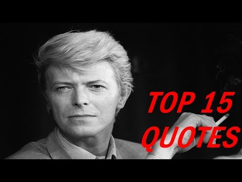 David Bowie Quotes - Top 15 Quotes