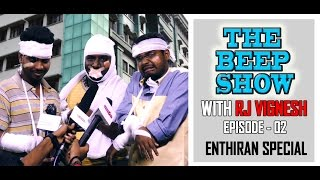 THE BEEP SHOW - with RJ Vignesh | Enthiran  Special | Season 1 - BS#2