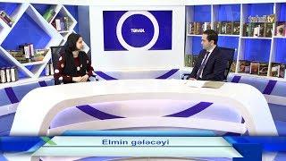 Təhsil TV – Təməl: Elmin gələcəyi