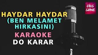 Haydar Haydar (Ben Melamet Hırkasını) - Türküler Karaoke Altyapı Do Sesi Cius Sahne