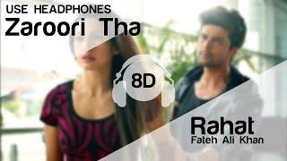Zaroori Tha 8D Audio Song - Rahat Fateh Ali Khan (Gauahar Khan | Kushal Tandon)