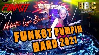 DJ FUNKOT PUMPIN HARD 2021 FULLBASS | MELINTIR LAGI BROO...