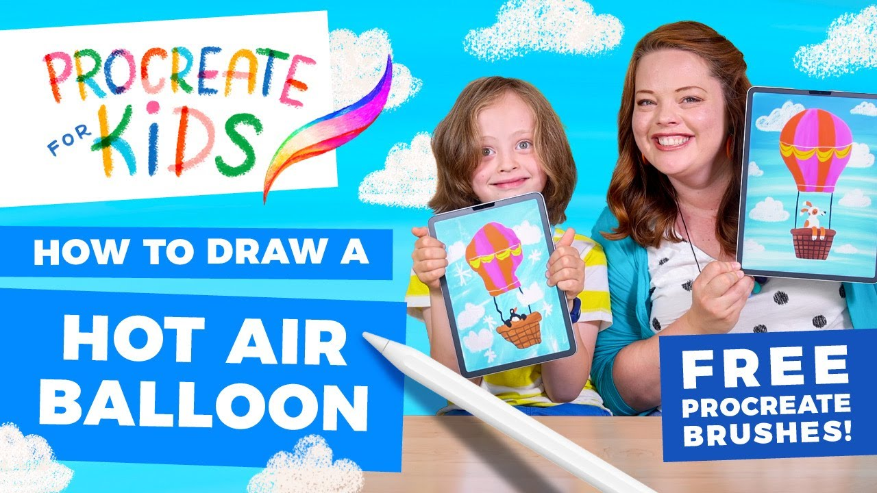 Procreate for Kids: How to Draw a Hot Air Balloon + FREE Procreate Brushes!