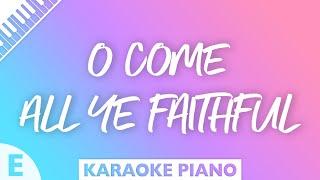 O Come All Ye Faithful (Key of E - Piano Karaoke)