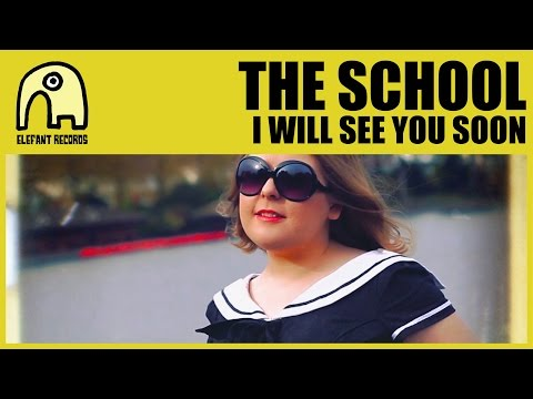THE SCHOOL - I Will See You Soon [Official]