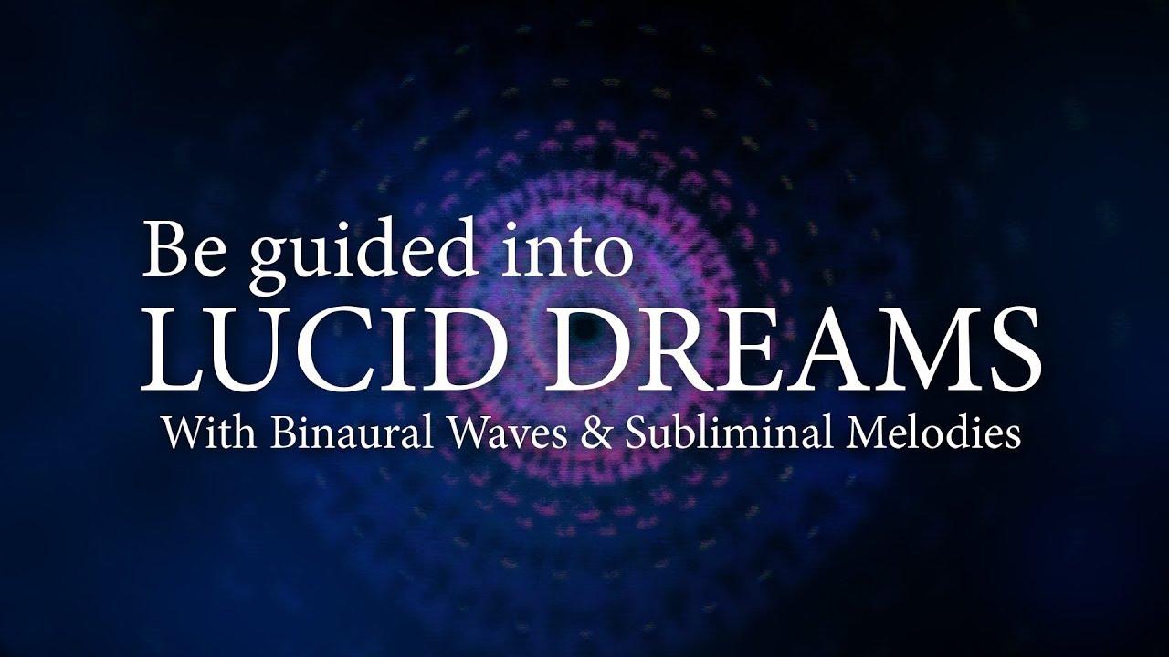 Lucid Dream Inducing Binaural Waves & Subliminal Melodies