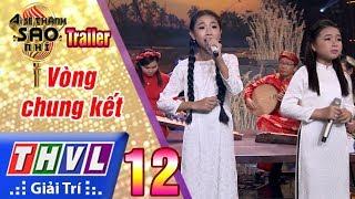 THVL | Ai sẽ thành sao nhí - Tập 12: Chung kết xếp hạng - Trailer