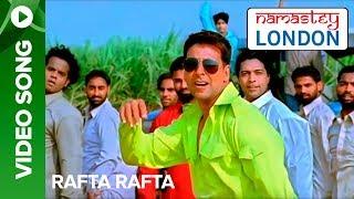 Rafta Rafta (Punjabi Video Song) | Namastey London | Akshay Kumar & Katrina Kaif