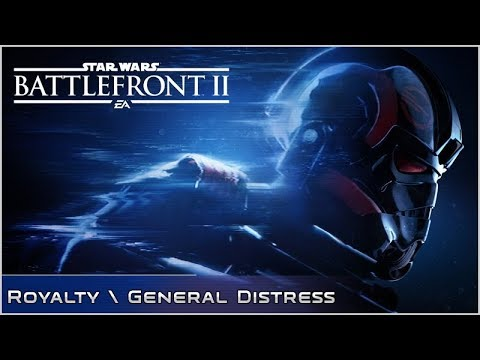 Royalty \ General Distress - Ep 4 - Star Wars: Battlefront 2 Campaign w/Corey Loses