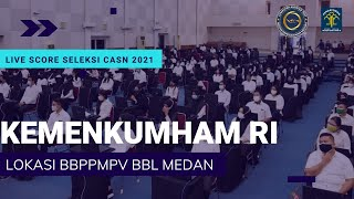 TEST SKD CASN KEMENTERIAN HUKUM DAN HAM - MEDAN (LIVE SCORE) 19 OKTOBER 2021