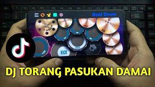 VIRAL DJ TORANG PASUKAN DAMAI BATUDAA - TIK TOK   REAL DRUM COVER