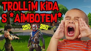 TROLLÍM KIDA S *AIMBOTEM* VE FORTNITE!!