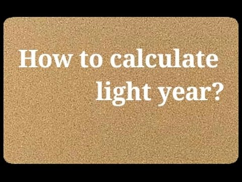 How To Calculate Light Year