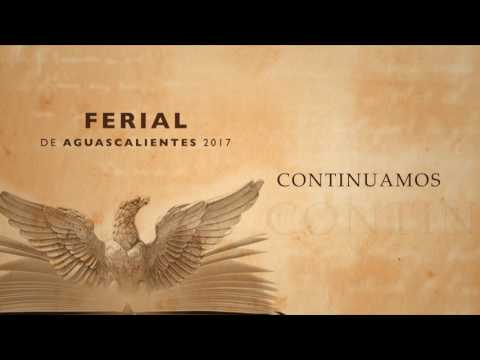 Ferial 2017 El Contituyente FNSM Aguascalientes México