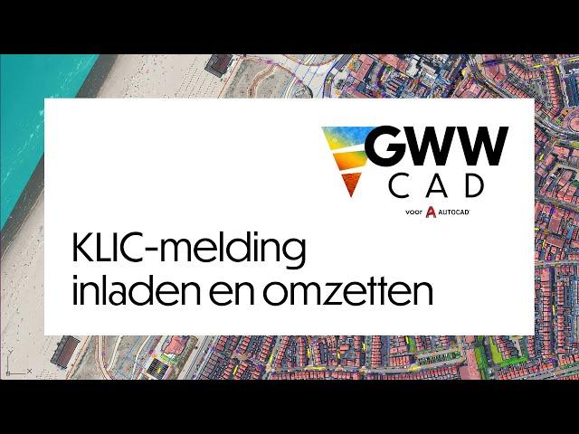 GWW-CAD: KLIC-melding inladen en omzetten