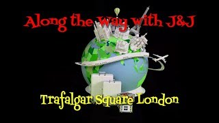 Trafalgar Square London - Travel Blog - Europe