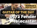 Guitar of the Day: 1972 Fender Telecaster | Norman's Rare Guitars