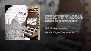 Organ Concerto No. 7 in B-Flat Major, Op. 7, No. 1, HWV 306: IV. Organo ad libitum: Adagio