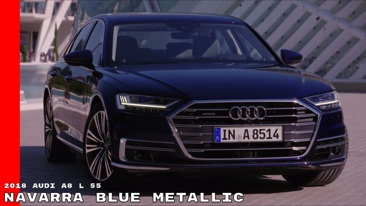 Navarra Blue Metallic 2018 Audi A8 L 55 TFSI Walkaround - YouTube