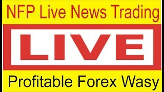 NFP News Live Trading |  Forex Profitable Short Term Trading By Tani Forex in Urdu and Hindi
