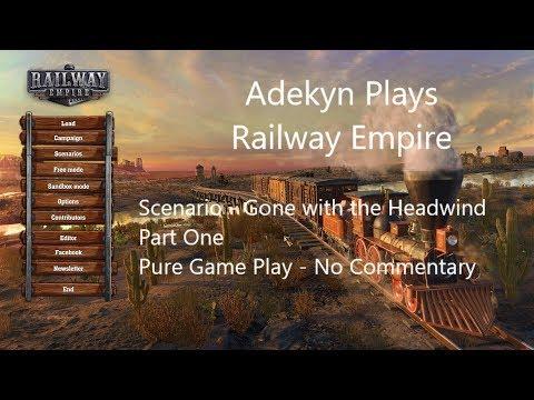 Railway Empire Scenario - Gone with the Headwind Part One