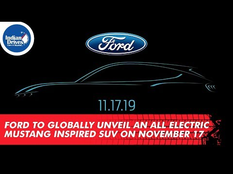 Ford to Globally Unveil An All Electric Mustang Inspired SUV on November 17