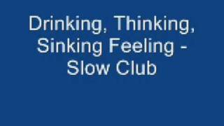 Thinking, Drinking, Sinking Feeling - Slow Club ( Lays Commercial Song )