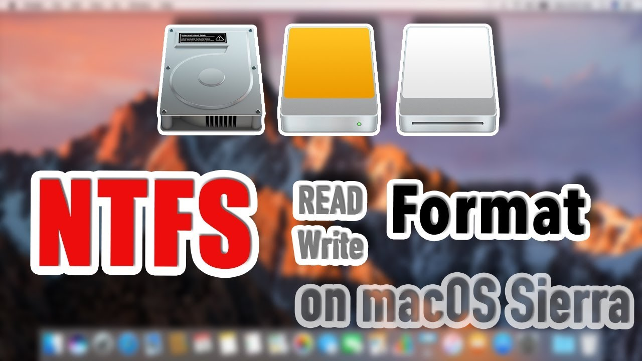 macOS Sierra - How to read / write / format NTFS drive on mac