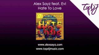 "ALEX SAYZ feat EVI ""Hate To Love"""