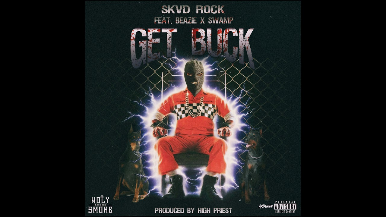 skvd-rock-get-buck-ft-beazie-swamp-prod-by-high-priest