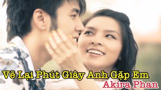 Vẽ Lại Phút Giây Anh Gặp Em - Akira Phan [OFFICIAL MV HD]