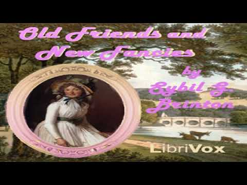 Old Friends And New Fancies | Sybil G. Brinton | Romance | Speaking Book | English | 1/7