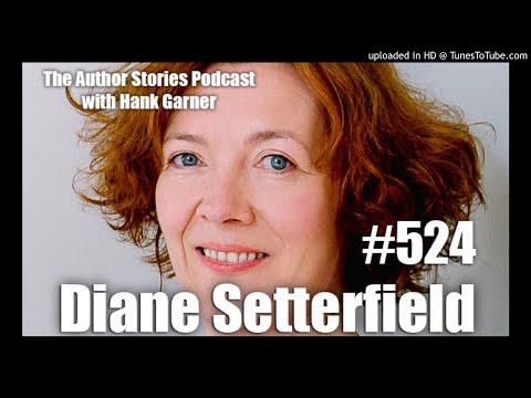 Episode 524 | Diane Setterfield Interview
