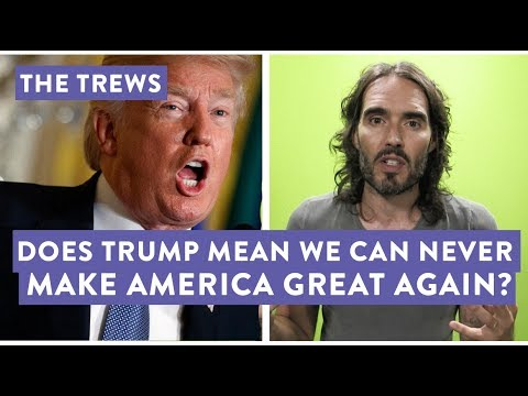 Does Trump Mean We Can Never Make America Great Again? (E444)