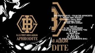 [MP3/DL] B.I.G (비아이지) - BIG TRANSFORMER [1st Mini Album 아프로디테 (APHRODITE)]
