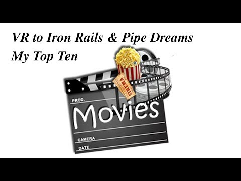 VR for IronRails & PipeDreams Top 10 Movies Weekend Chat 04 Feb 2018