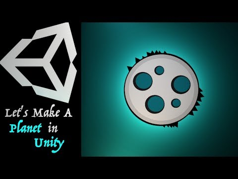 """Let's Make A Game In Unity - Tutorial #1 """"The Planet""""🌚 thumbnail"""