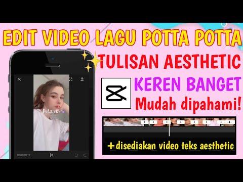 tutorial-cara-edit-video-lagu-potta-potta-tulisan-aesthetic-|-capcut