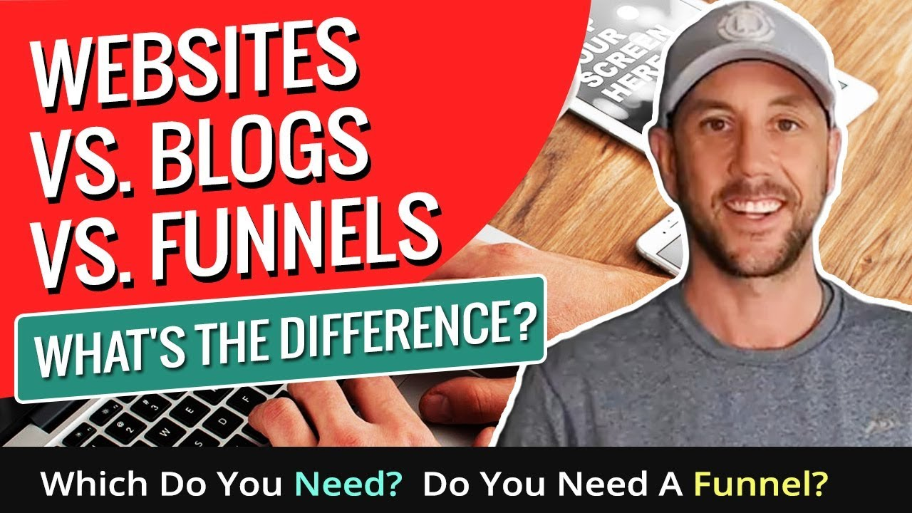 Funnels vs. Blogs vs. Websites- What's The Difference? Which Do You Need? Do You Need A Funnel?