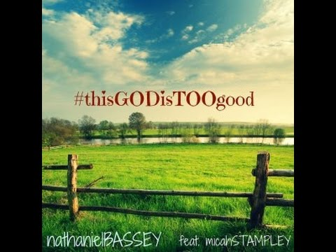 MusiC :: Nathaniel Bassey – This God is too Good feat. Micah Stampley + Lyrics