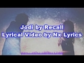 Jodi By Recall || Lyrical Video by Nx Lyrics