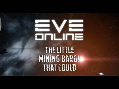 EVE Online - The Little Mining Barge That Could