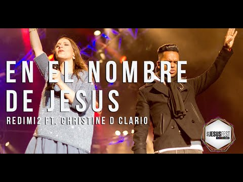 El Nombre De Jesus l Redimi2 Ft. Christine D´Clario l #JesusFest