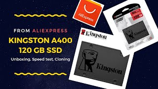 0a2a3960627 Kingston A400 120GB SSD from Aliexpress - Unboxing - Speed Test - Cloning  ...